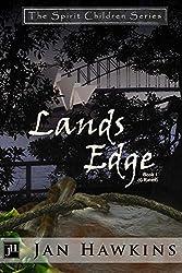 Lands Edge: The Spirit Children Series