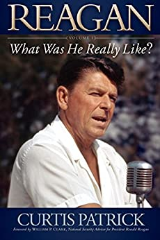 REAGAN: What Was He Really Like?: 1 by [Patrick, Curtis]