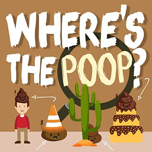 Where's the Poop?: A Funny Search and Find Book for 2-5 Year Olds