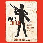 War Child: A Child Soldier's Story | Emmanuel Jal