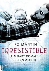 Irresistible - Ein Baby kommt selten allein (German Edition)