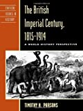 The British Imperial Century, 1815-1914 : A World History Perspective, Parsons, Timothy H., 0847688259