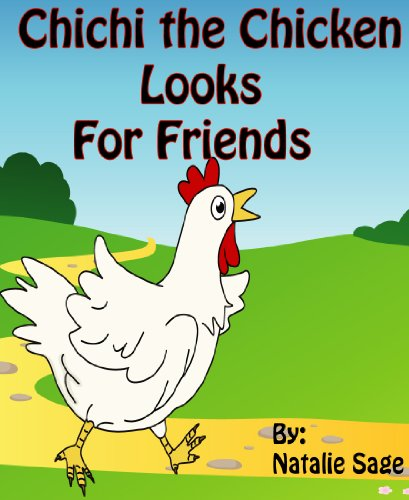 Children's Book: Chichi the Chicken Looks for Friends (Fun and Entertaining Book for Ages 2-8) ()
