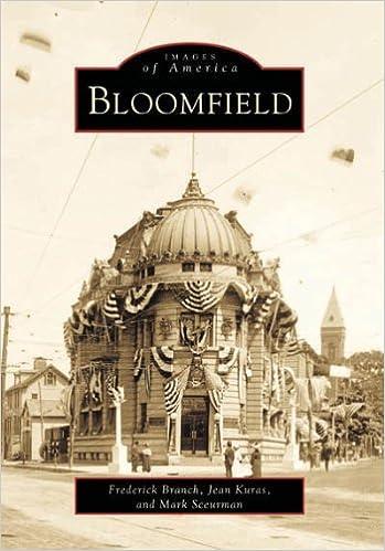 Bloomfield (NJ) (Images of America) by Frederick Branch, Jean Kruas, Mark Sceurman(March 19, 2001)