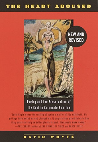 Cover of The Heart Aroused: Poetry and the Preservation of the Soul in Corporate America