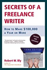 Secrets of a Freelance Writer: How to Make $100,000 a Year or More Paperback