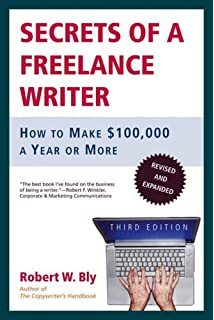 amazon com starting your career as a lance writer  secrets of a lance writer how to make 100 000 a year or more