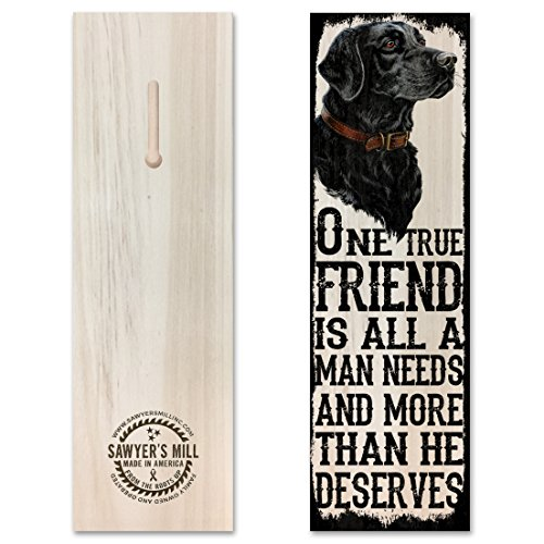 One True Friend is All a Man Needs and More Than He Deserves. Handmade Wood Block Sign Featuring a Black Labrador Image with Pet Owner Quote.