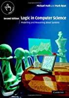 Logic in Computer Science, 2nd Edition Front Cover