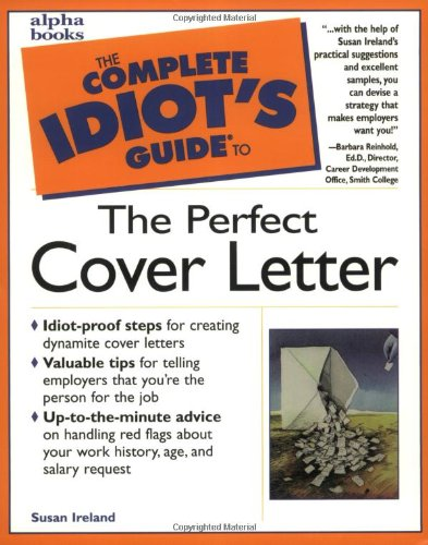 The Complete Idiot's Guide to the Perfect Cover Letter (The Perfect Cover Letter For A Job)