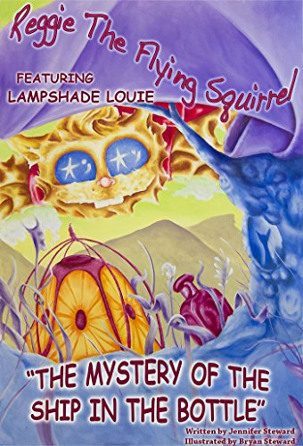 The Adventures Of Reggie The Flying Squirrel, The Mystery Of The Ship In The Bottle: Featuring Lampshade ()