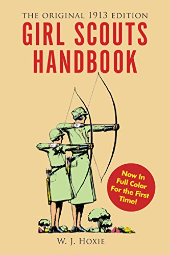Girl Scouts Handbook: The Original 1913 Edition by Racehorse Publishing