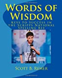 Words of Wisdom: Keys to Success in the Scripps National Spelling Bee