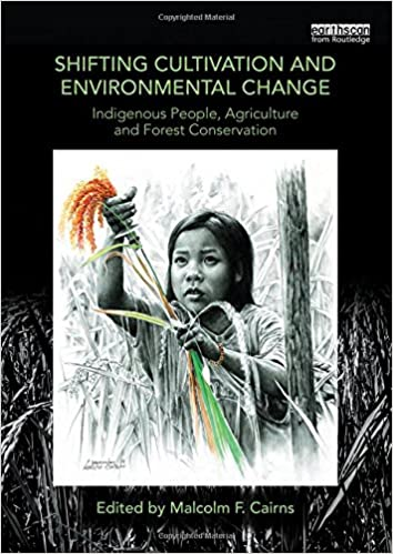 Shifting Cultivation and Environmental Change: Indigenous People