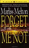 Forget Me Not, Marliss Melton, 0446614823
