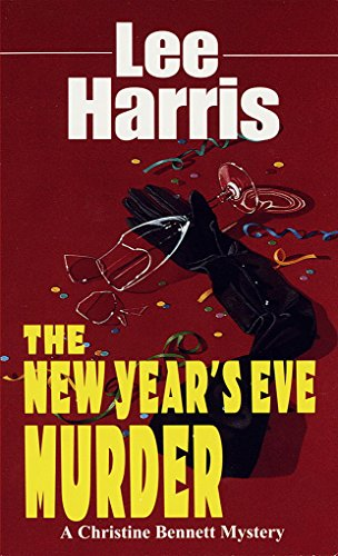 New Year's Eve Murder: A Christine Bennett Mystery (Christine Bennett Mysteries Book 9) by [Harris, Lee]
