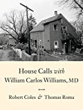 img - for House Calls With William Carlos Williams, MD book / textbook / text book