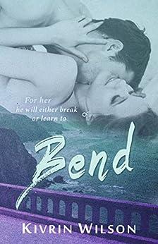 Bend by [Wilson, Kivrin]