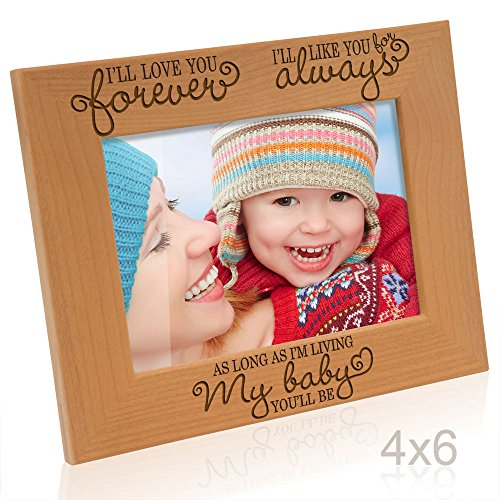 Kate Posh - I'll love you forever, I'll like you for always, as long as I'm living, my Baby you'll be - Engraved Natural Wood Picture Frame, Valentine's Day Gifts, New Baby Gifts (4x6-Horizontal) -  B01KB56KN4
