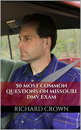 Pass Your Missouri DMV Test Guaranteed! 50 Real Test Questions! Missouri DMV Practice Test Questions