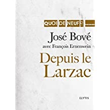 Depuis le Larzac: Parcours d'un militant pacifiste (Quoi de neuf ?) (French Edition)