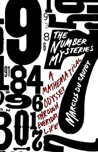 The Number Mysteries: A Mathematical Odyssey through Everyday Life (MacSci)