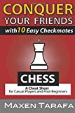 Chess: Conquer your Friends with 10 Easy Checkmates: Chess Strategy for Casual Players and Post-Beginners (Chess Books, Chess Strategy)