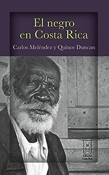 El negro en Costa Rica (Spanish Edition)