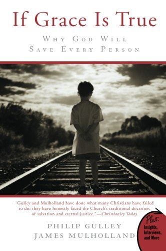 If Grace Is True: Why God Will Save Every Person (Plus)