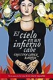 El cielo en un infierno cabe / Heaven Fits Inside Hell (Spanish Edition)