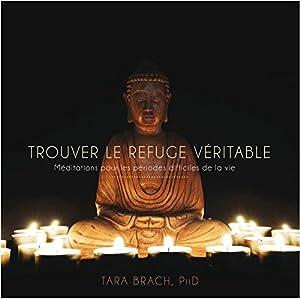 Trouver le refuge véritable : Méditations pour les périodes difficiles de la vie | Livre audio