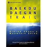 Baekdu-Daegan Trail: Hiking Korea's Mountain Spine