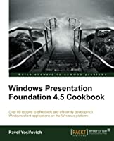 Windows Presentation Foundation 4.5 Cookbook Front Cover