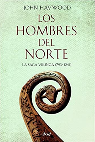 Los hombres del Norte: La saga vikinga de John Haywood
