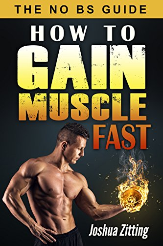 How To Gain Muscle Fast: The No BS Guide (best way to gain muscle fast, gaining muscle fast, how to gain muscle fast naturally, Build muscle fast, How to gain muscle mass)