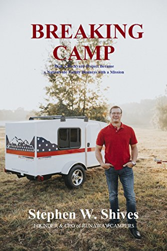 breaking-camp-how-a-backyard-project-became-a-nationwide-family-business-with-a-mission