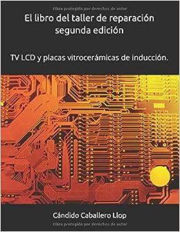 El libro del taller de reparación TV segunda edición: Temas ...
