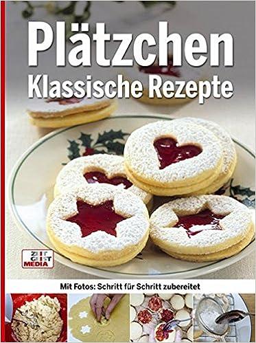 Rezepte Für Weihnachtsplätzchen Kostenlos.Plätzchen Klassische Rezepte Amazon De Zeitgeist Media Bücher