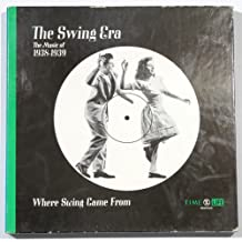 The Swing Era: The Music of 1938-1939 (Where Swing Came From)