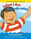 When I Am/Cuando estoy (English-Spanish Foundations) (English and Spanish Edition)