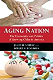 img - for Aging Nation: The Economics and Politics of Growing Older in America book / textbook / text book