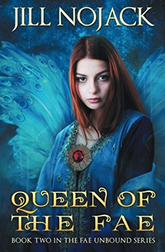 Queen of the Fae: Book Two in the Fae Unbound Series (Fae Unbound Teen Young Adult Fantasy Series)