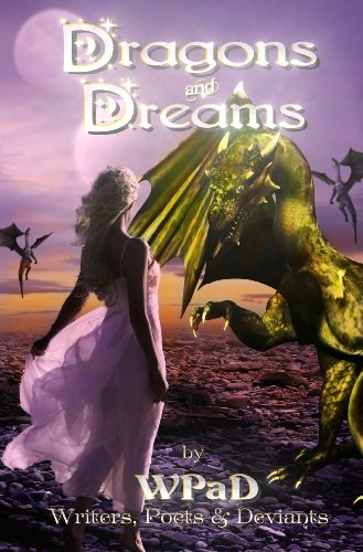 Dragons and Dreams: A Fantasy Anthology (WPaD Fantasy Anthologies Book 1)
