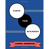 Khmer For Beginners (Cornell Workbook): An Adaptable Notebook To Practice Learning Khmer Words, Phrases, Alphabet and Transla