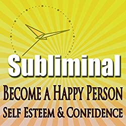 Subliminal Mind Expansion - Become a Happy Person