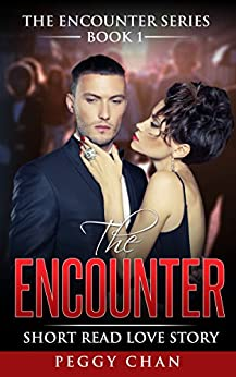 The Encounter  Book 1: Short Read Love Story (The Encounter Series) by [Chan, Peggy]