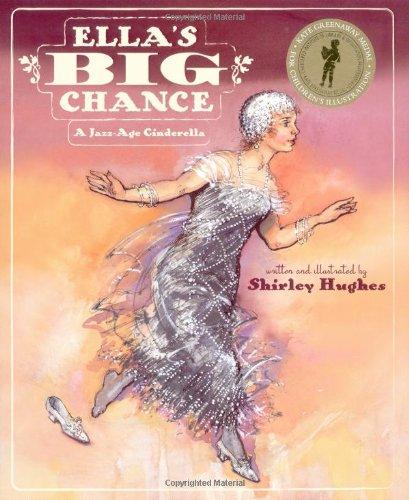 Download Ella's Big Chance: A Jazz-Age Cinderella (Kate Greenaway Medal) PDF