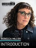 Rebecca Miller: Intro
