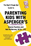 img - for The Don't Freak Out Guide To Parenting Kids With Asperger's book / textbook / text book