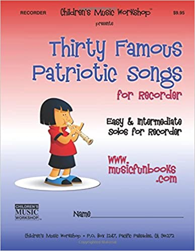 Read online Thirty Famous Patriotic Songs for Recorder: Easy and Intermediate Solos for Recorder PDF